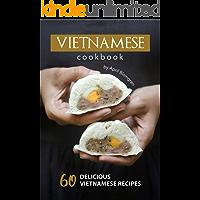 Vietnamese Cookbook: 60 Delicious Vietnamese Recipes