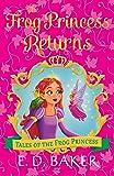 Frog Princess Returns (Tales of the Frog Princess)