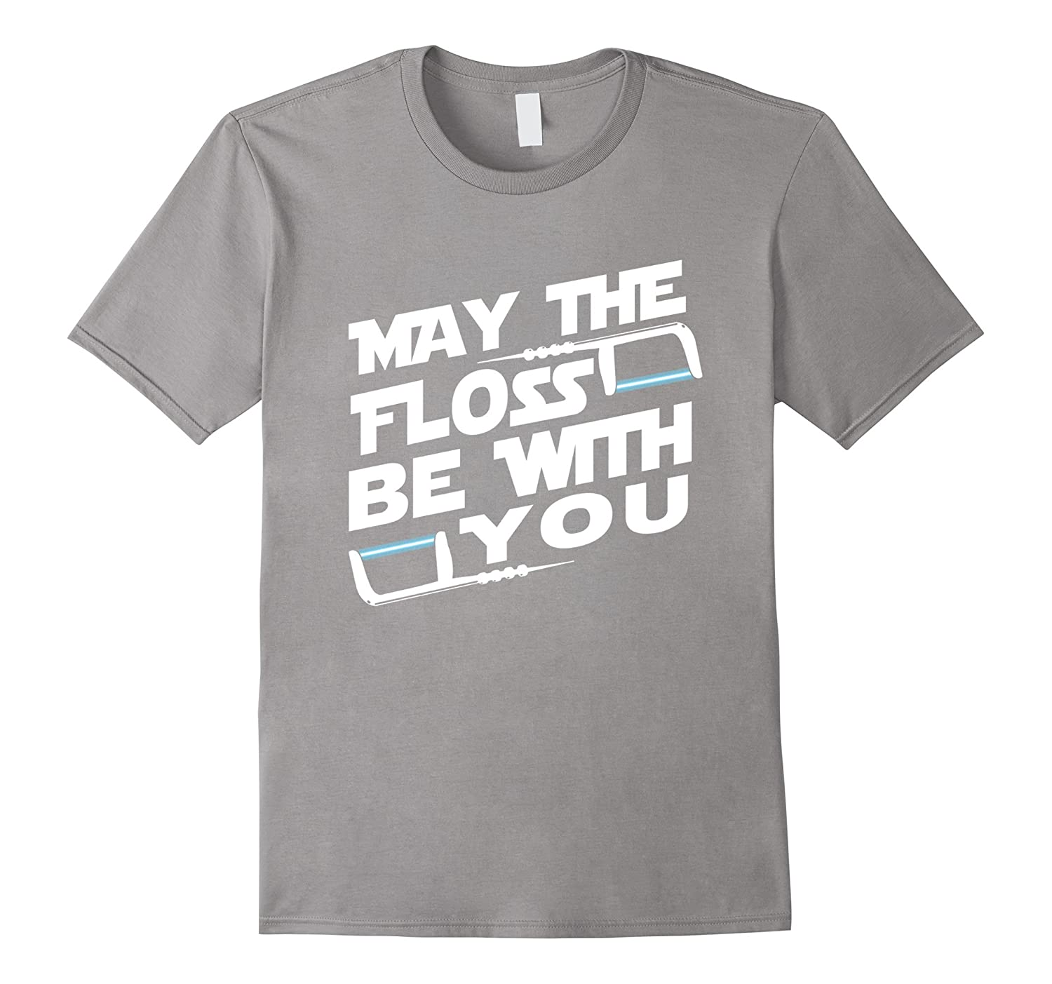 May The Floss Be With You Dental Hygienist Dentist T Shirt-TD