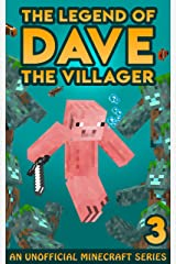 Dave the Villager 3: An Unofficial Minecraft Book (The Legend of Dave the Villager) Kindle Edition