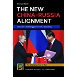The New China-russia Alignment: Critical Challenges to U.s. Security (Praeger Security International)