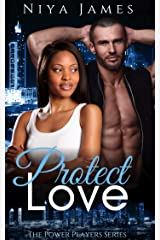 Protect Love: BWWM Bad Boy Romance (The Power Players Book 3) Kindle Edition