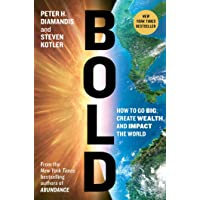Bold: How to Go Big, Achieve Success, and Impact the World