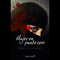 Mujer en punto cero (Colección Narrativa) (Spanish Edition)