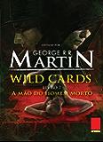 Wild Cards: A mão do homem morto: Livro 7