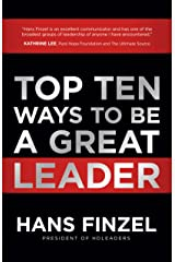 Top Ten Ways to Be a Great Leader Kindle Edition
