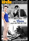 Mit Theo gegen den Rest der Welt (German Edition)