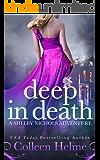 Deep In Death: A Shelby Nichols Mystery Adventure (Shelby Nichols Adventure Book 6)