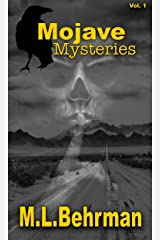 Mojave Mysteries: Real Tales of Unknown Creatures, UFOs, Ghosts, Devil Cults, Giants and Mysterious Murders in the California Desert (Desert Paranormal Series Book 1) Kindle Edition