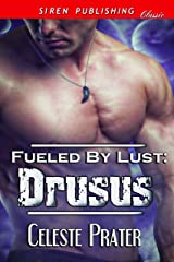 Fueled by Lust: Drusus (Siren Publishing Classic)