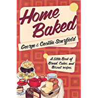 Home Baked: A Little Book of Bread, Cakes and Biscuit Recipes (English Edition)