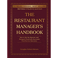 The Restaurant Manager's Handbook: How to Set Up, Operate, and Manage a Financially Successful Food Service Operation 4th Edition: How to Set Up, Operate ... Food Service Operation (English Edition)