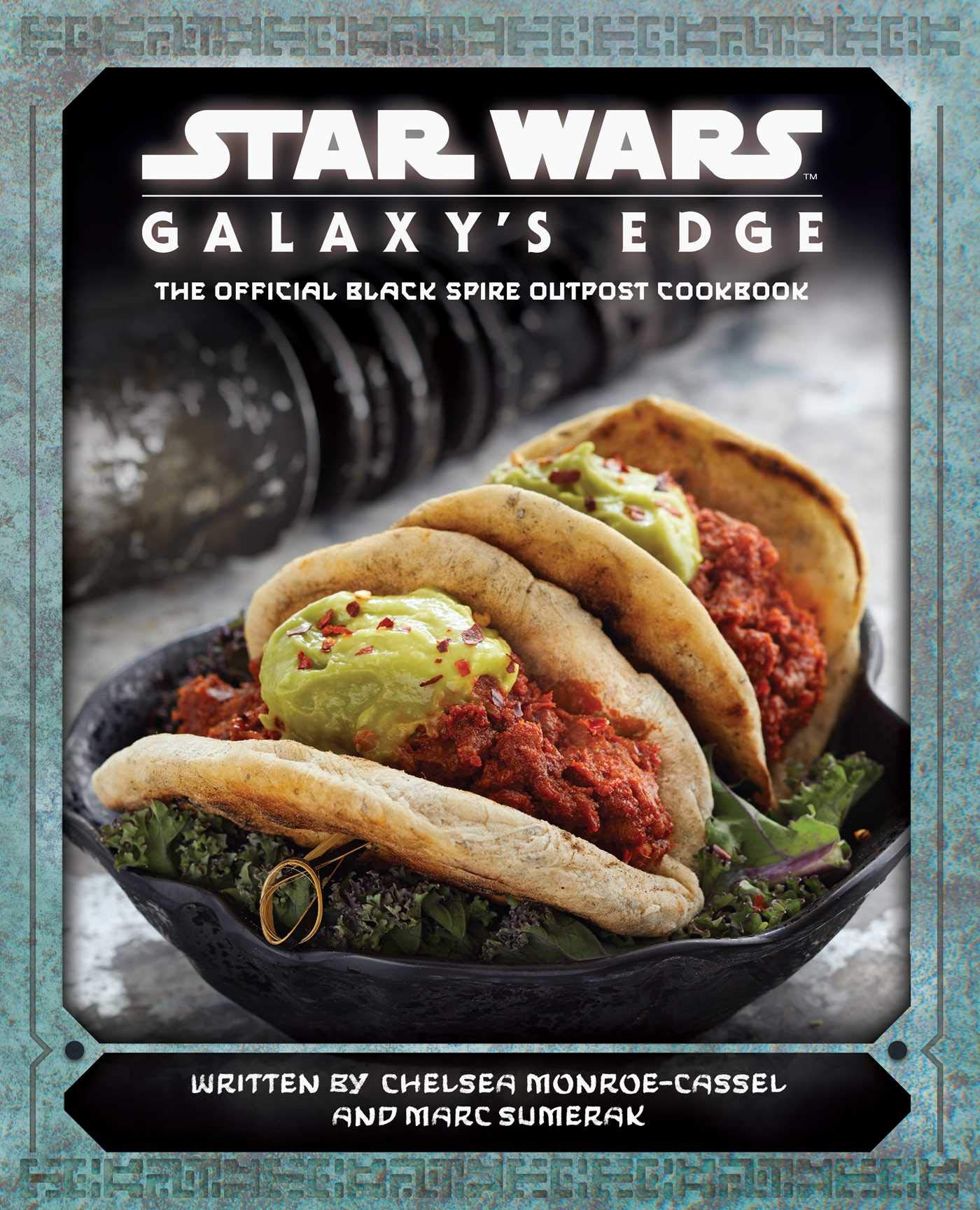 Star Wars: Galaxy's Edge: The Official Black Spire Outpost Cookbook by Insight Editions