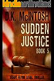 Sudden Justice: A Brady Flynn Novel: Brady Flynn Legal Thriller Series Book 5