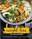 The Diabetes Weight-Loss Cookbook: A life-changing diet to prevent and reverse type 2 diabetes