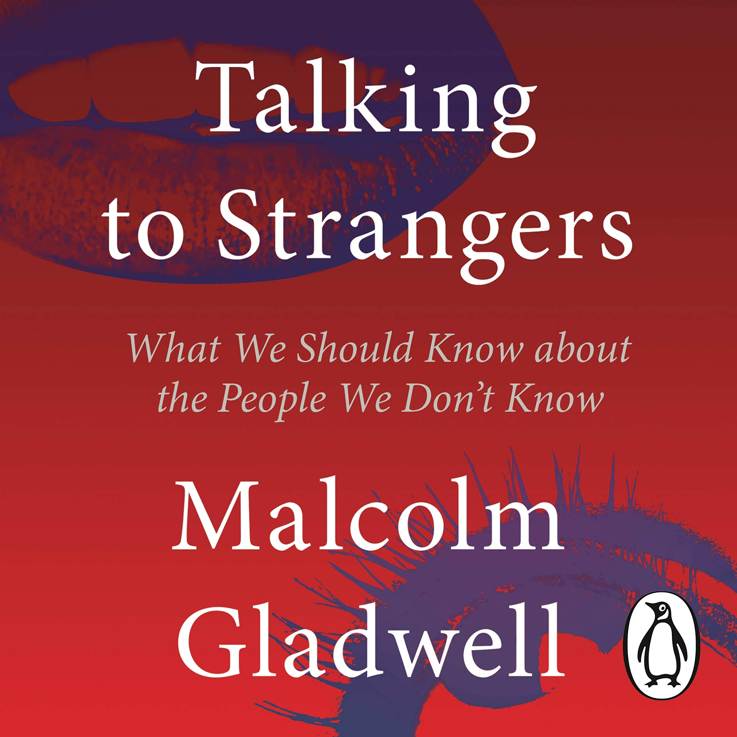 Talking to Strangers: What We Should Know about the People We Dont Know: Amazon.es: Gladwell, Malcolm, Gladwell, Malcolm: Libros en idiomas extranjeros