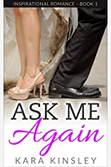 Ask Me Again - An Inspirational Romance - Book 1 of 3 Kindle Edition