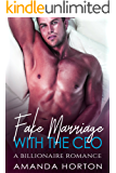 Fake Marriage with the CEO (A Billionaire Romance) (Fake Marriage Bliss Book 2)