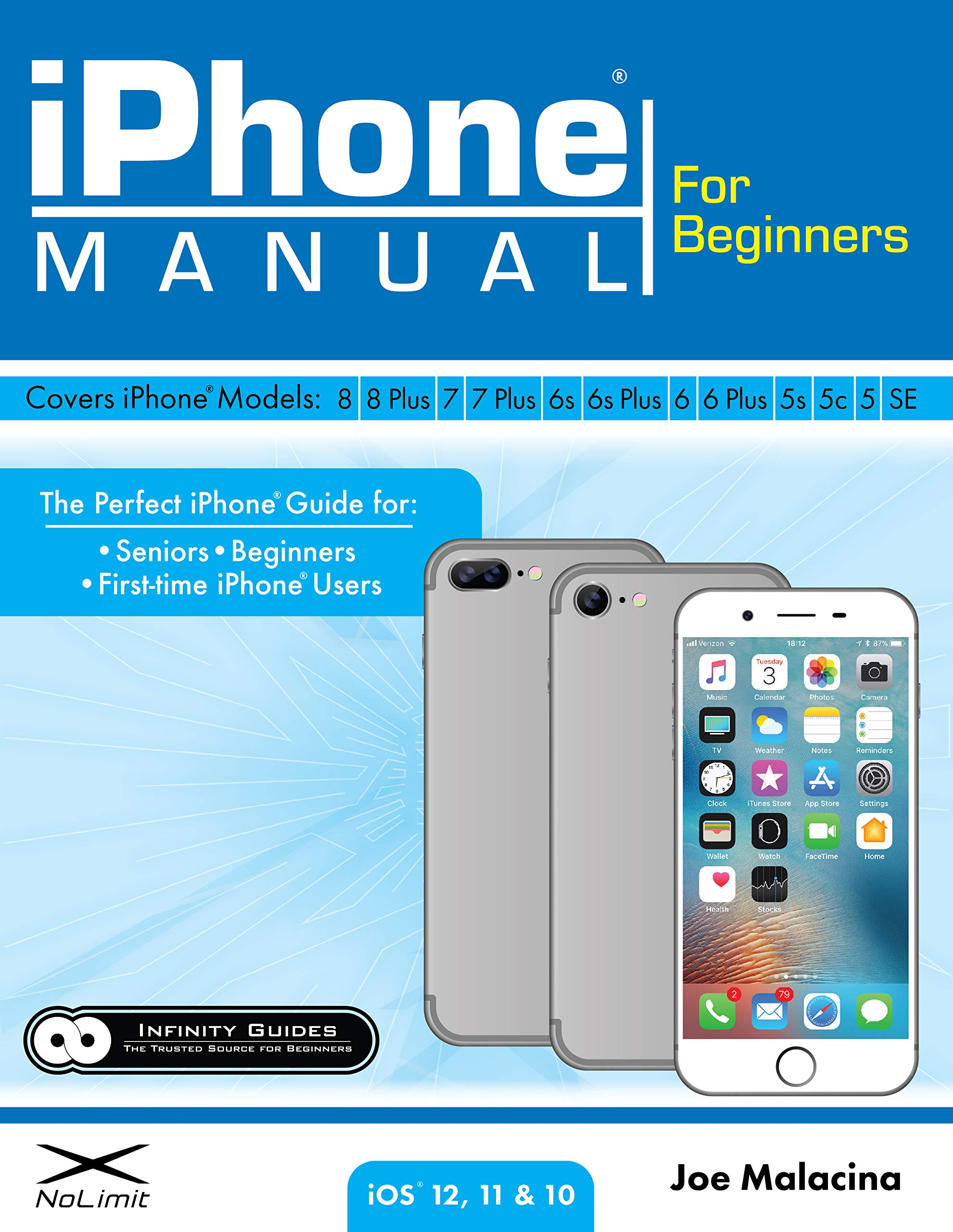 iPhone Manual for Beginners - The Perfect iPhone Guide for Seniors,  Beginners, & First-time iPhone Users: Joe Malacina: 9780998919645:  Amazon.com: Books
