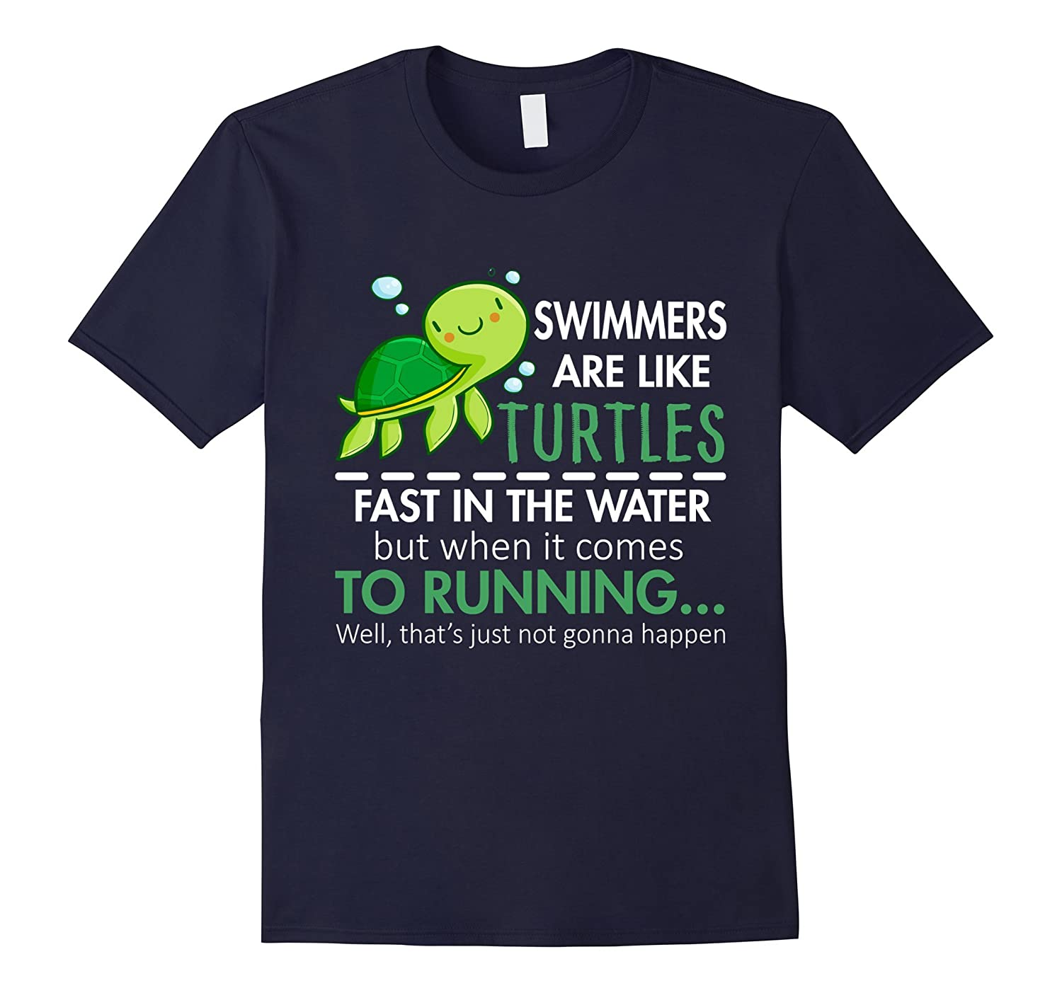 Swimmers Are Like Turtles Fast In The Water T-Shirt-T-Shirt