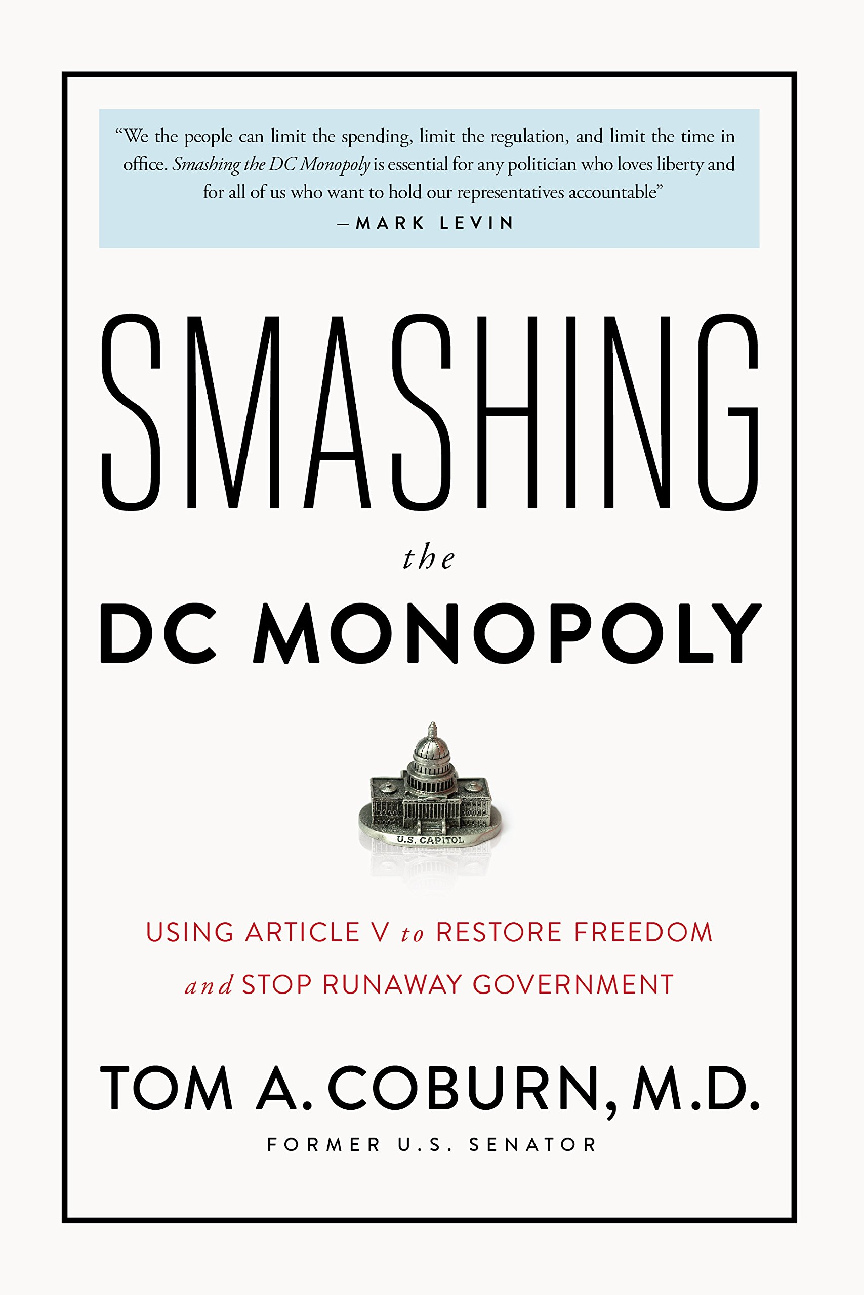 Smashing the DC Monopoly: Using Article V to Restore Freedom and Stop Runaway Government: Amazon.es: Coburn, Tom: Libros en idiomas extranjeros