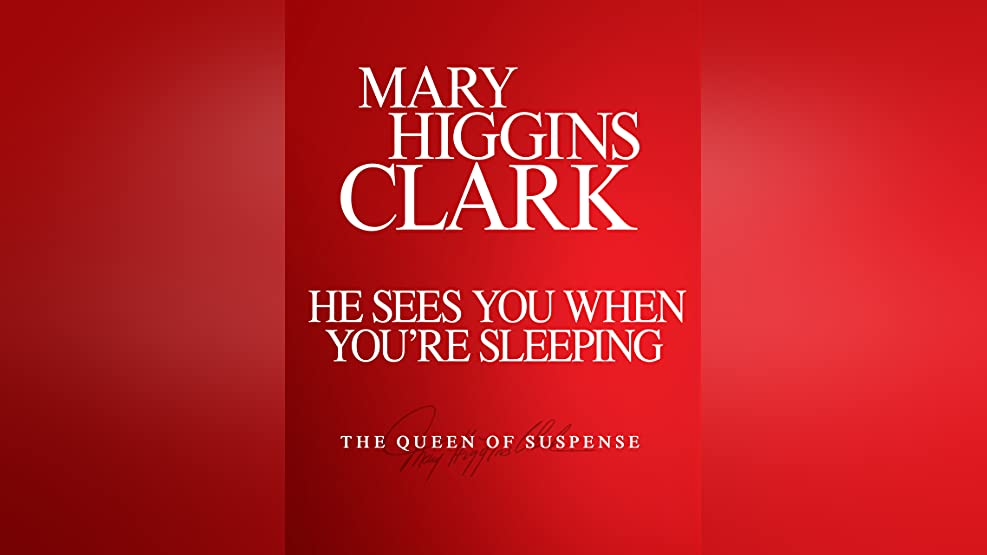 Mary Higgins Clark: He Sees You When You're Sleeping