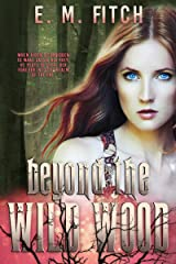 Beyond the Wild Wood (Of the Trees) Kindle Edition