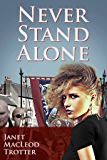 NEVER STAND ALONE: A heartrending and impassioned drama (The Durham Trilogy Book 3)