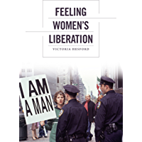 Feeling Women's Liberation (Next Wave: New Directions in Women's Studies)