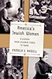 America`s Jewish Women – A History from Colonial Times to Today
