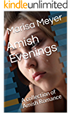 Amish Evenings: A collection of Amish Romance