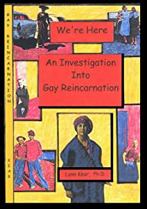 We're Here: An Investigation Into Gay Reincarnation