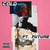Cold [feat. Future] [Explicit]