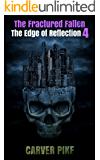 The Fractured Fallen (An Urban Fantasy Horror): The Edge of Reflection Book 4