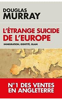 l'étrange suicide de l'europe: immigration, identité, islam - broché