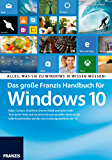 Das große Franzis Handbuch für Windows 10: Edge, Cortana, OneDrive, Groove-Musik und vieles mehr