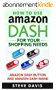 How to Use Amazon Dash: For Your Shopping Needs; Amazon Dash Button and Amazon Dash Wand (English Edition)