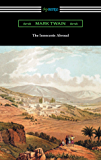The Innocents Abroad (with an Introduction by Edward P. Hingston)