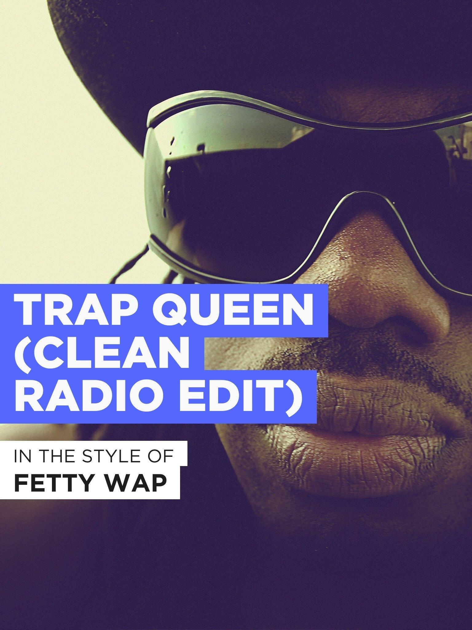 Amazon com: Watch Trap Queen (Clean Radio Edit) | Prime Video