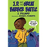 J.D. and the Great Barber Battle (J.D. the Kid Barber Book 1)