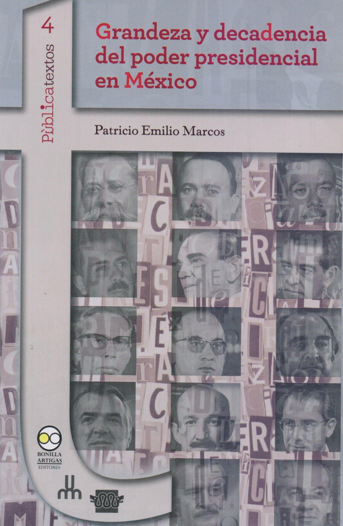 Grandeza y decadencia del poder presidencial en México: EMILIO ...