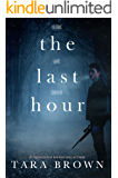 The Last Hour: The Seventh Day Book 2 (The Seventh Day Series)