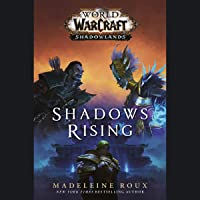 Shadows Rising: World of Warcraft: Shadowlands