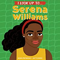 I Look Up To... Serena