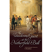 An Unwelcome Guest at the Netherfield Ball: A Pride & Prejudice Variation (English Edition)