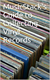 MusicStack's Guide to Collecting Vinyl Records (English Edition)