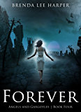 FOREVER (Angels and Gargoyles Book 4)