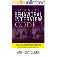 Cracking the Behavioral Interview Code!!!: How to Answer Behavioral Interview Questions and Answer with a Preparation Guide + 20 Most Popular Behavioral Interview Questions and Answers.