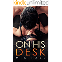 On His Desk: An Enemies To Lovers Romance
