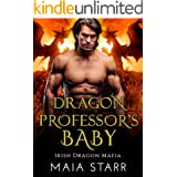 Dragon Professor's Baby: A Irish Dragon Shifter Romance (Irish Dragon Mafia Book 1)